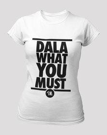 Vannie Kaap Dala What You Must Ladies White T-shirt