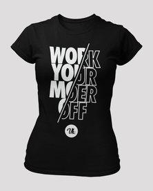 Vannie Kaap Work Your Moer Off Ladies Black T-shirt