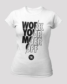 Vannie Kaap Work Your Moer Off Ladies White T-shirt
